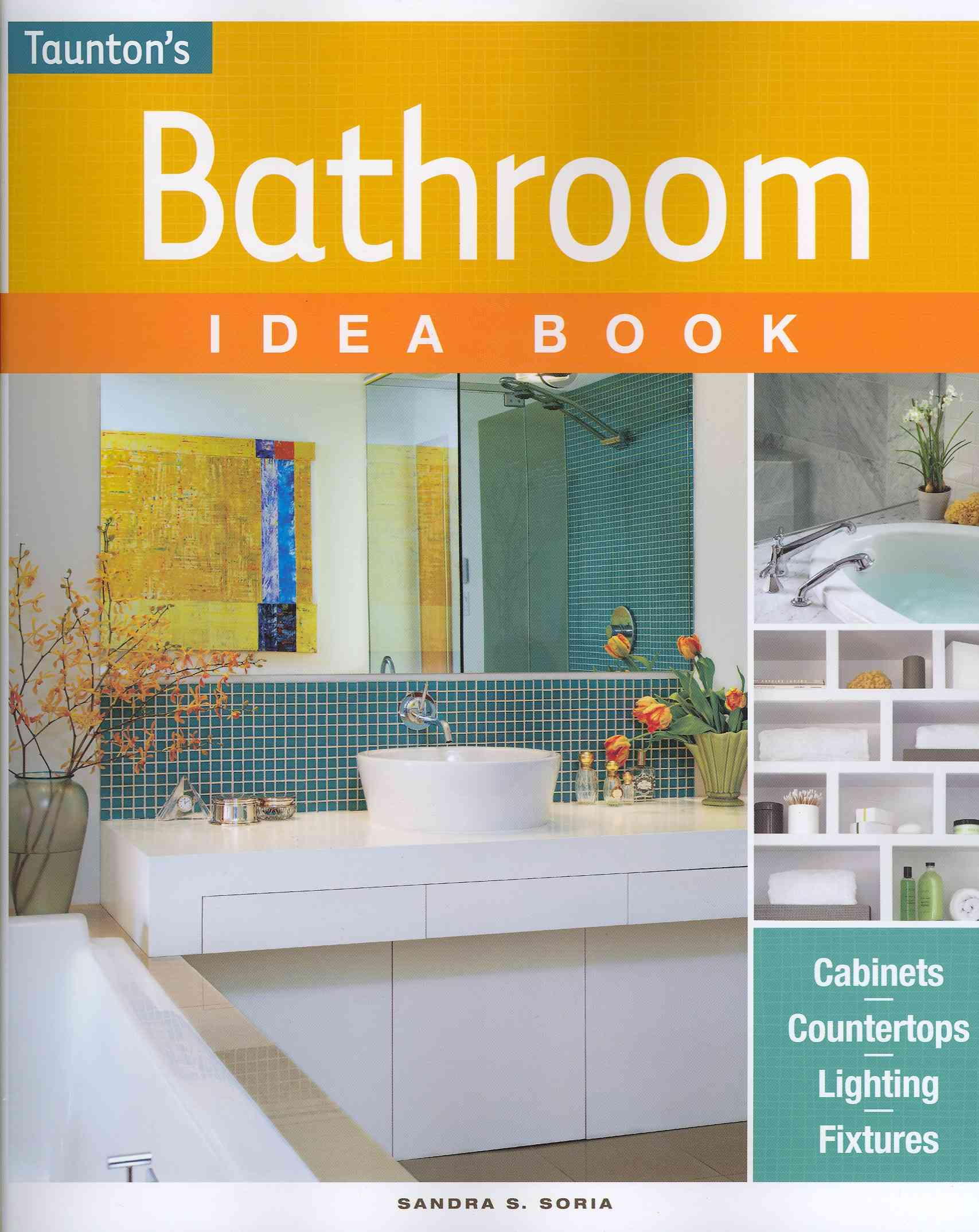 Bathroom Idea Book By Soria, Sandra S.